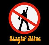 """Stayin' Alive"""